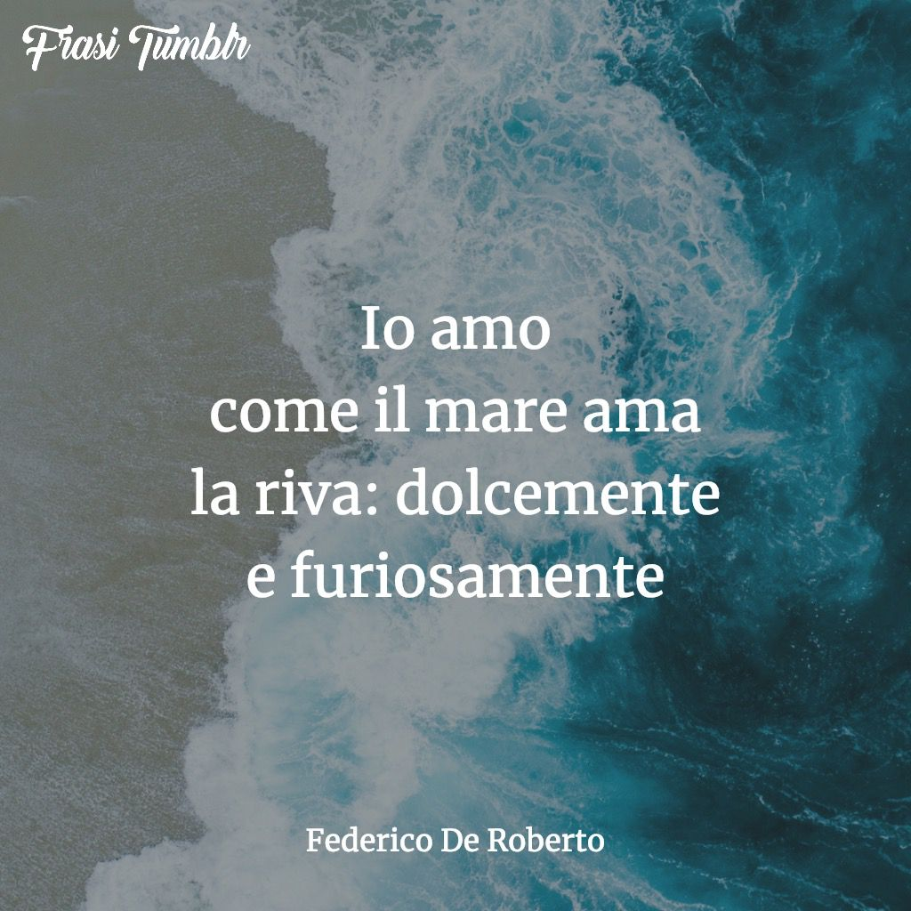 frasi-amore-instagram-mare-dolcemente-furiosamente-de-roberto
