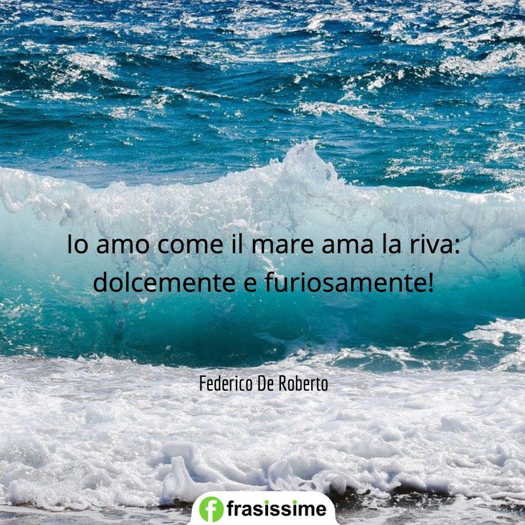 frasi amore mare ama riva dolcemente furiosamente de roberto