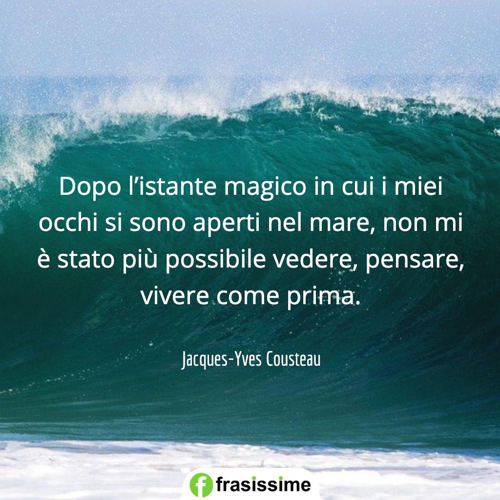 frasi amore mare istante magico vedere pensare vivere cousteau