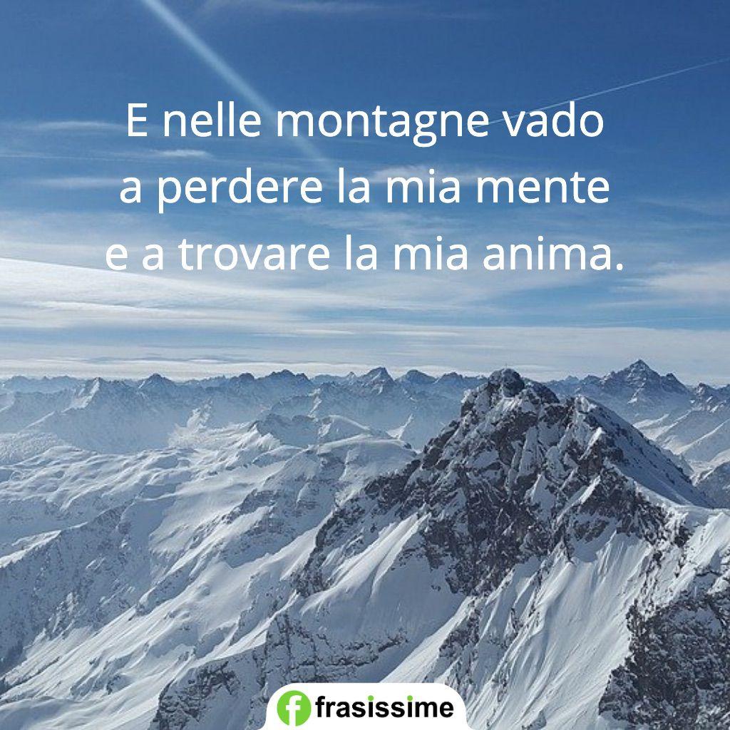 frasi montagna perdere mente trovare anima