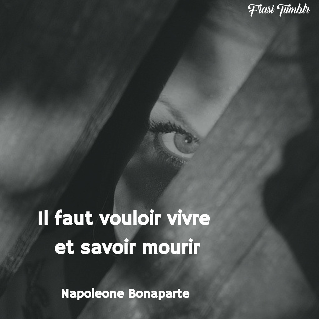 frasi napoleone bonaparte francese vivere morire