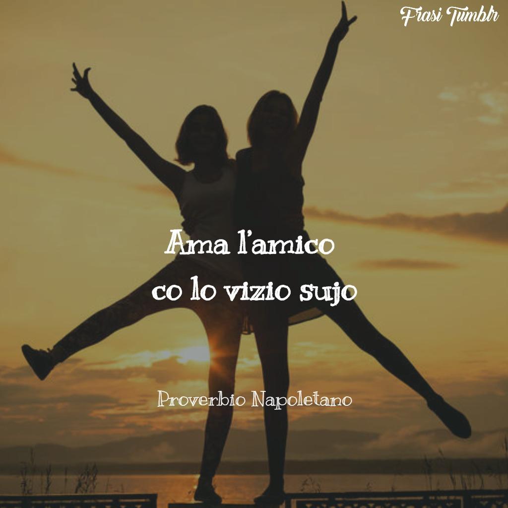 frasi proverbi napoletani amicizia ama amico vizio