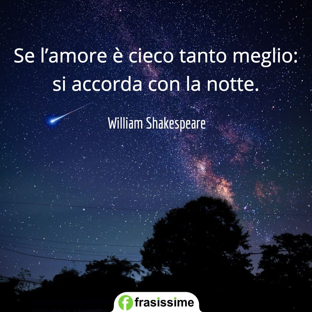 frasi romeo e giulietta amore cieco accorda notte shakespeare