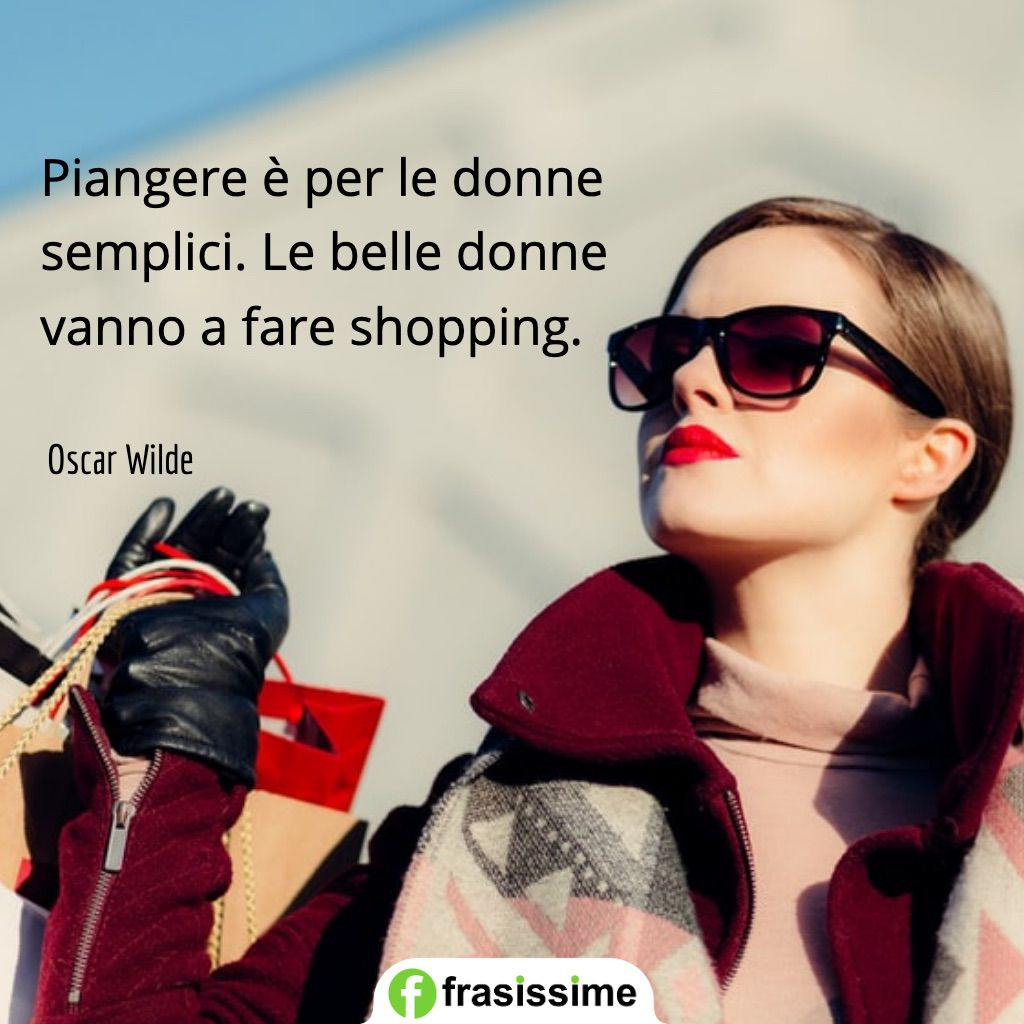 frasi sulla moda belle donne shopping wilde