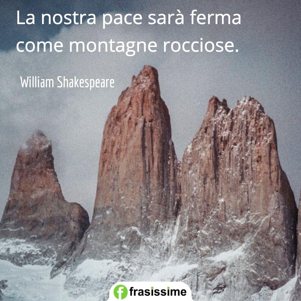 frasi sulla pace ferma montagne rocciose shakespeare