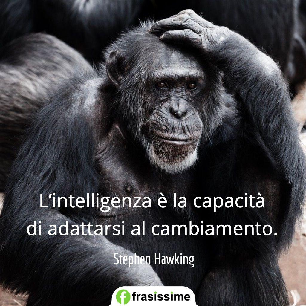 frasi di stephen hawking intelligenza capacita adattarsi cambiamento