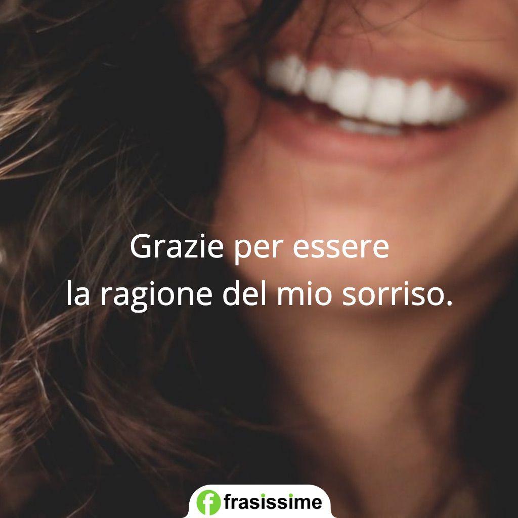 frasi ringraziamento essere ragione mio sorriso