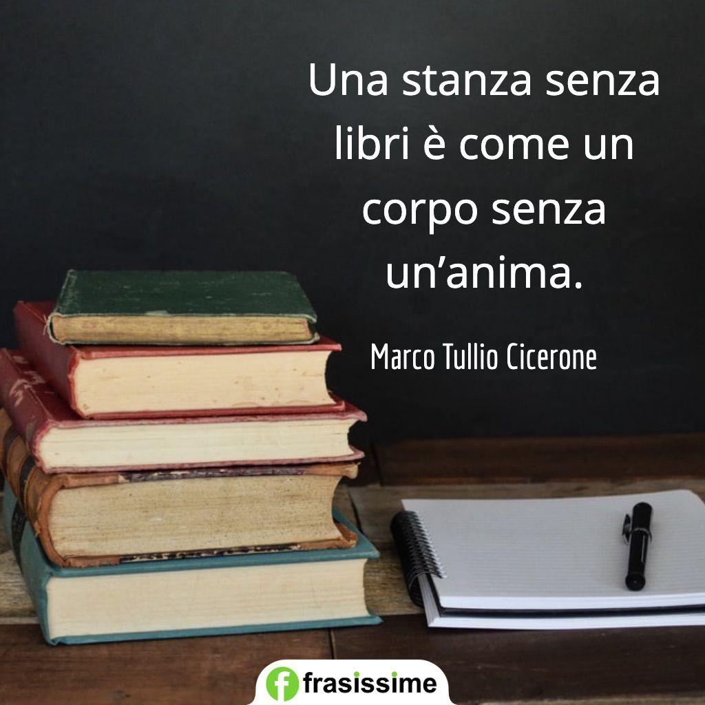 frasi spagnolo belle stanza senza libri corpo anima cicerone