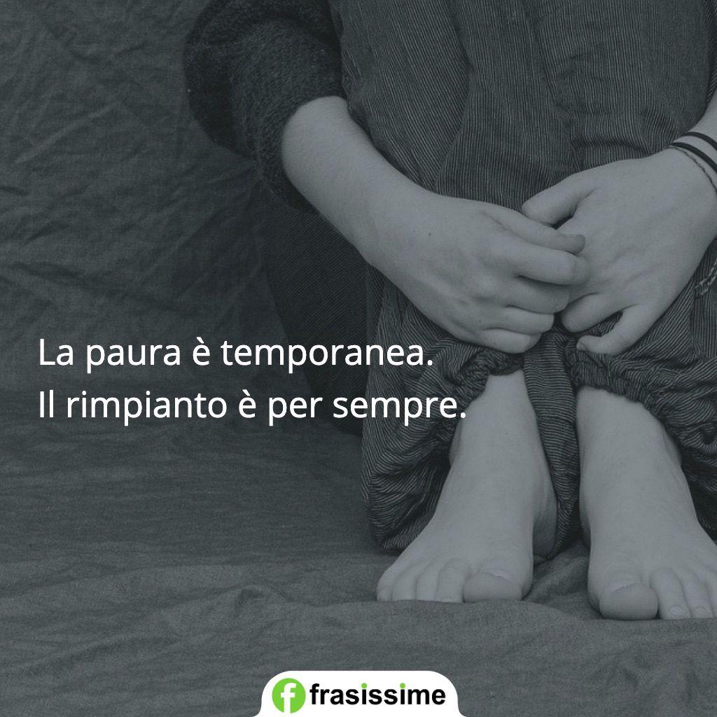 frasi sul rimpianto paura temporanea rimpianto sempre