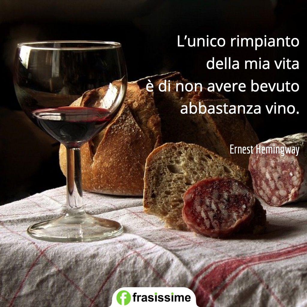 frasi sul rimpianto vita bevuto abbastanza vino hemingway