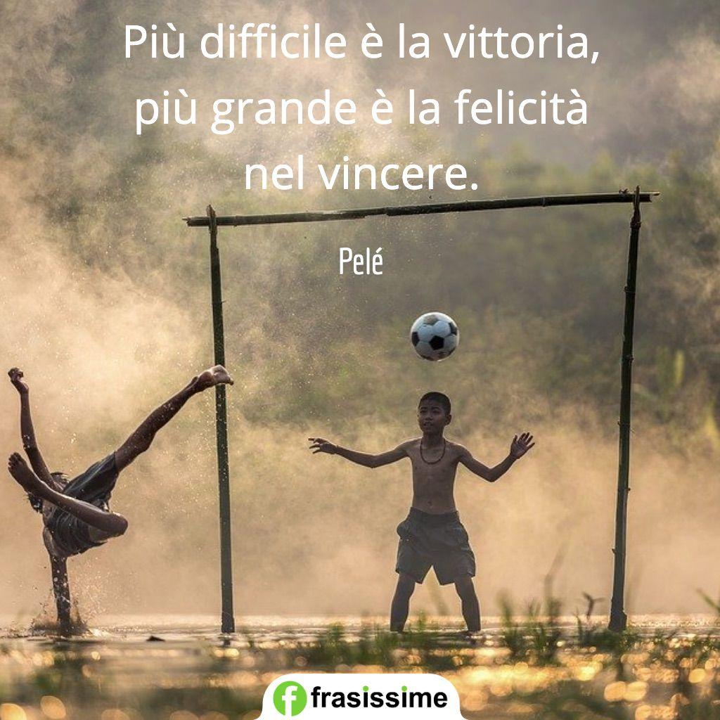 sport difficile vittoria felicita vincere pele