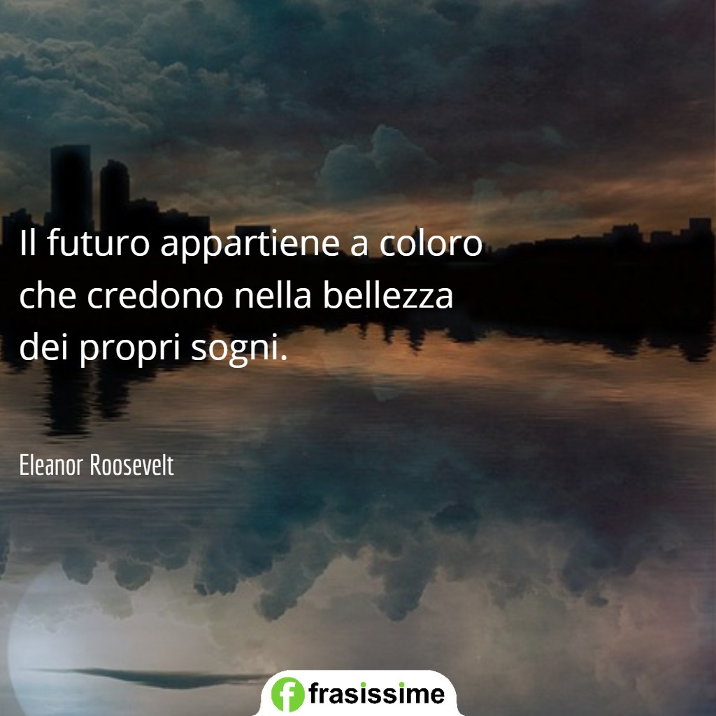 immagini frasi sogni futuro bellezza sogni