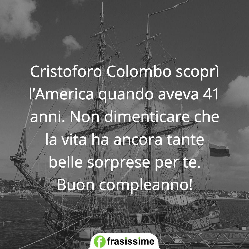 auguri compleanno 40 anni cristoforo colombo scopri america belle sorprese