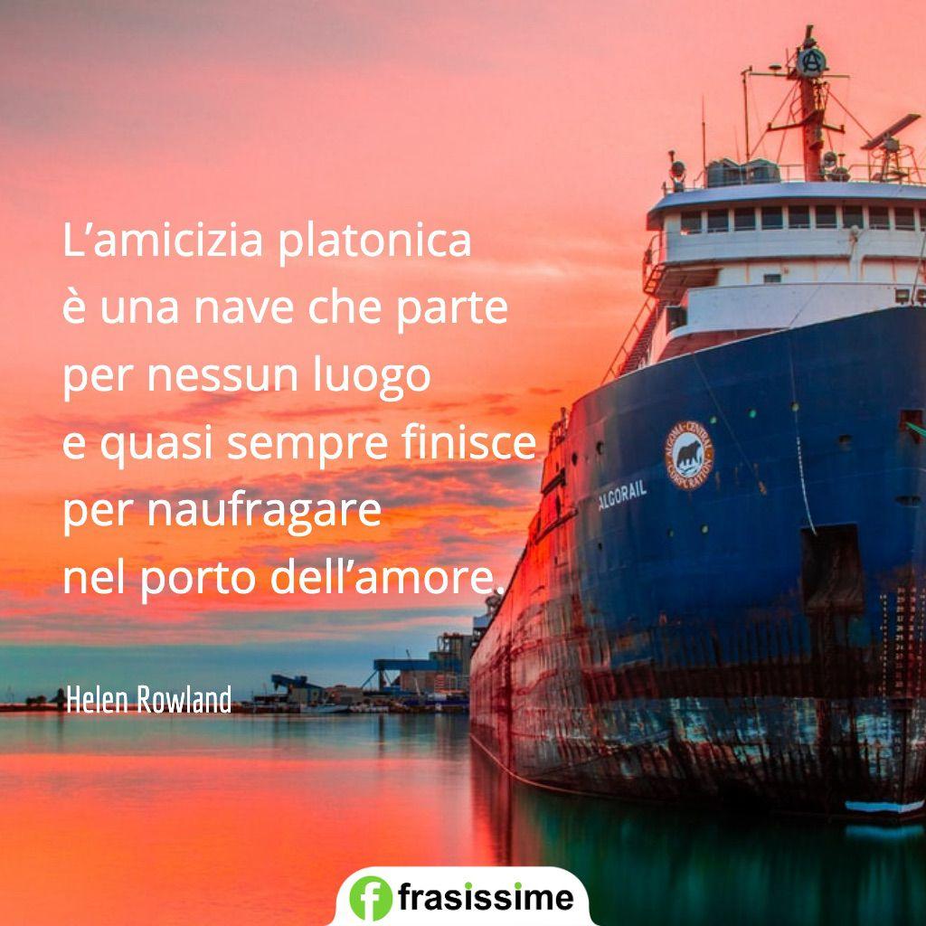 frasi amore amicizia platonica nave naufragare rowland