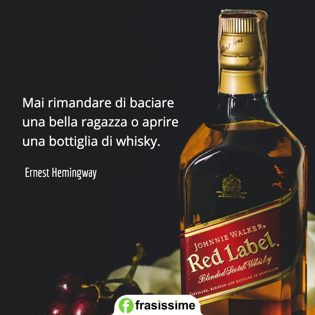 frasi amore amicizia rimandare baciare ragazza whisky hemingway