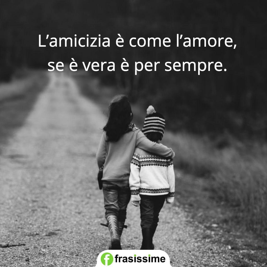 frasi amore amicizia vera per sempre