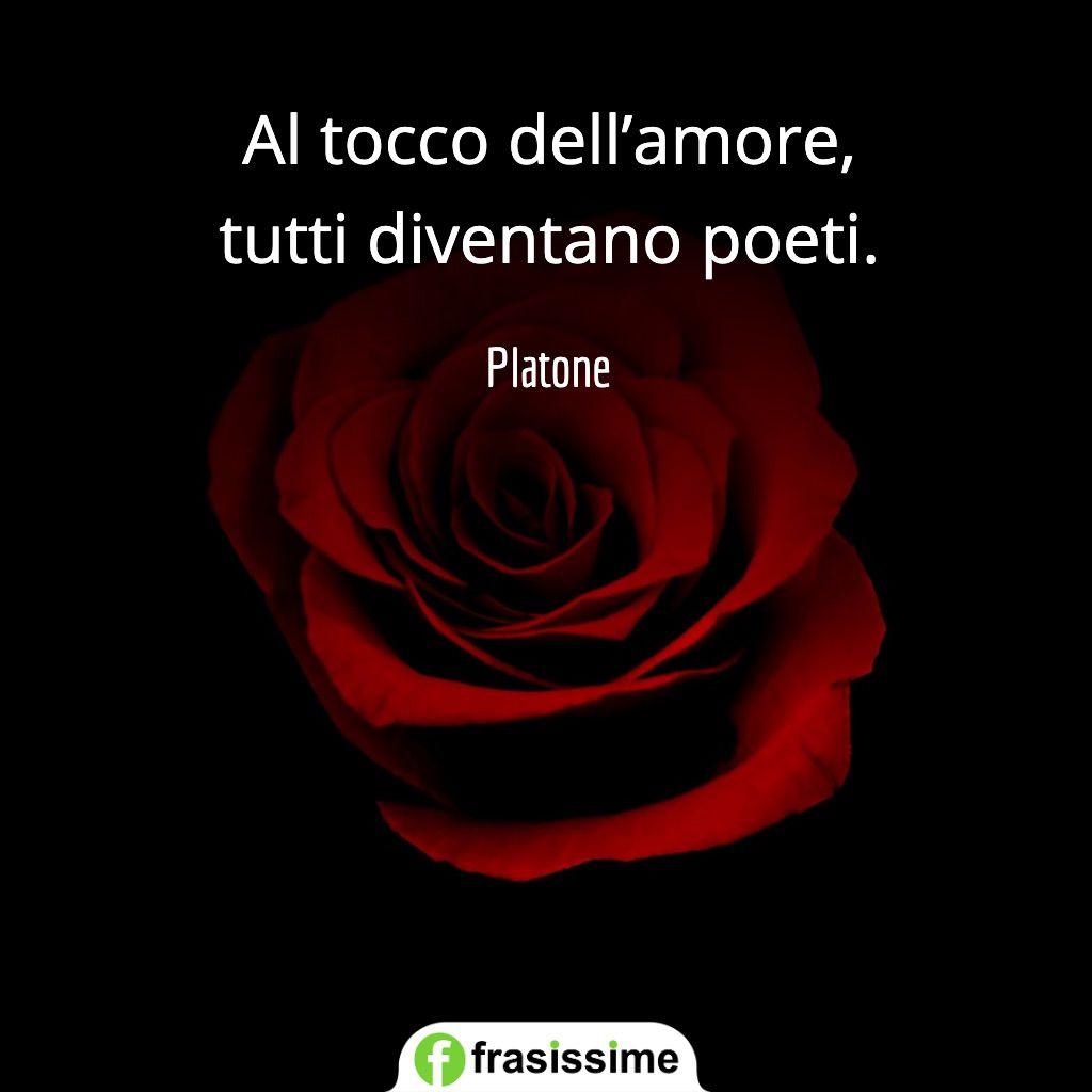 frasi amore passione tocco diventano poeti platone