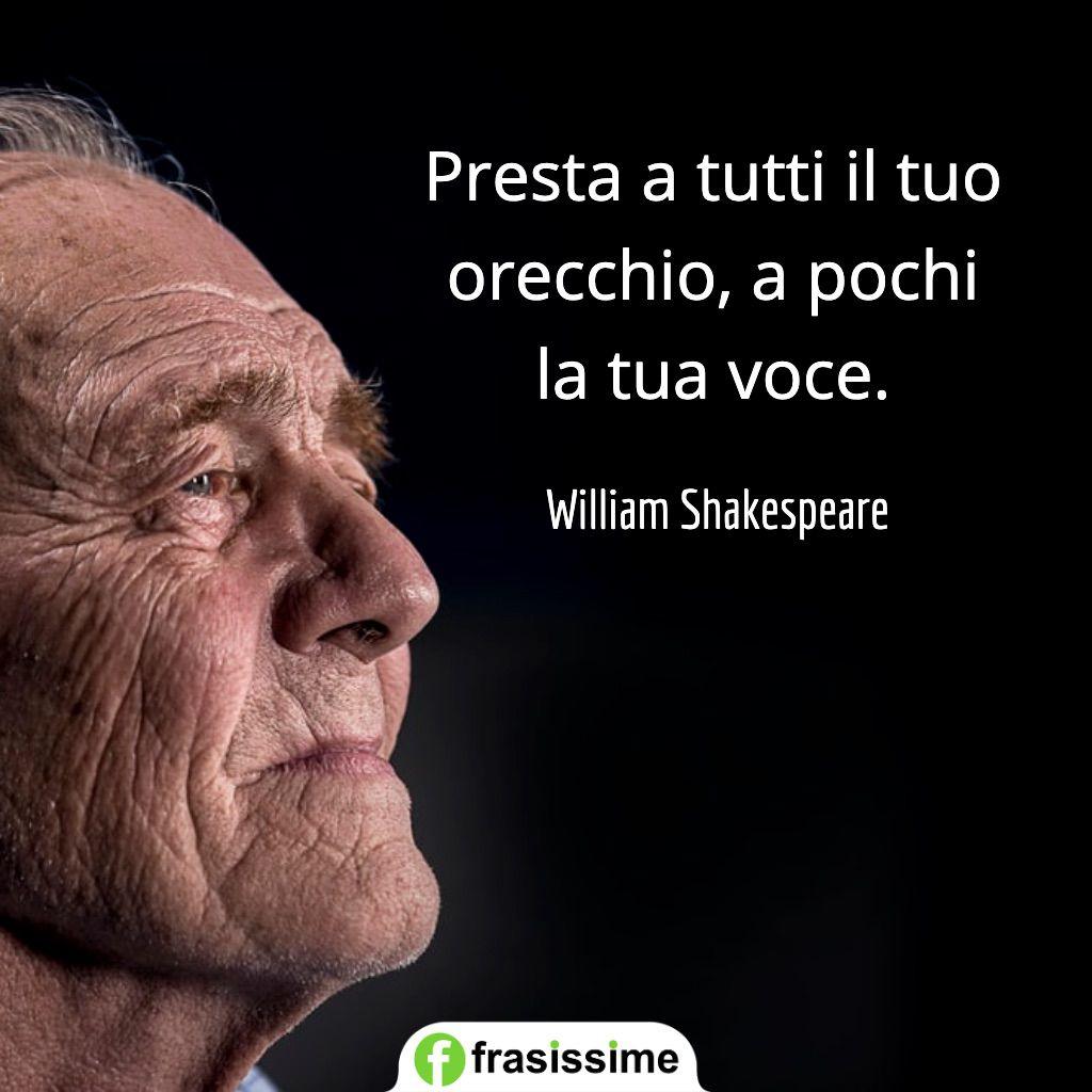 frasi ascolto presta tutti orecchio pochi voce shakespeare