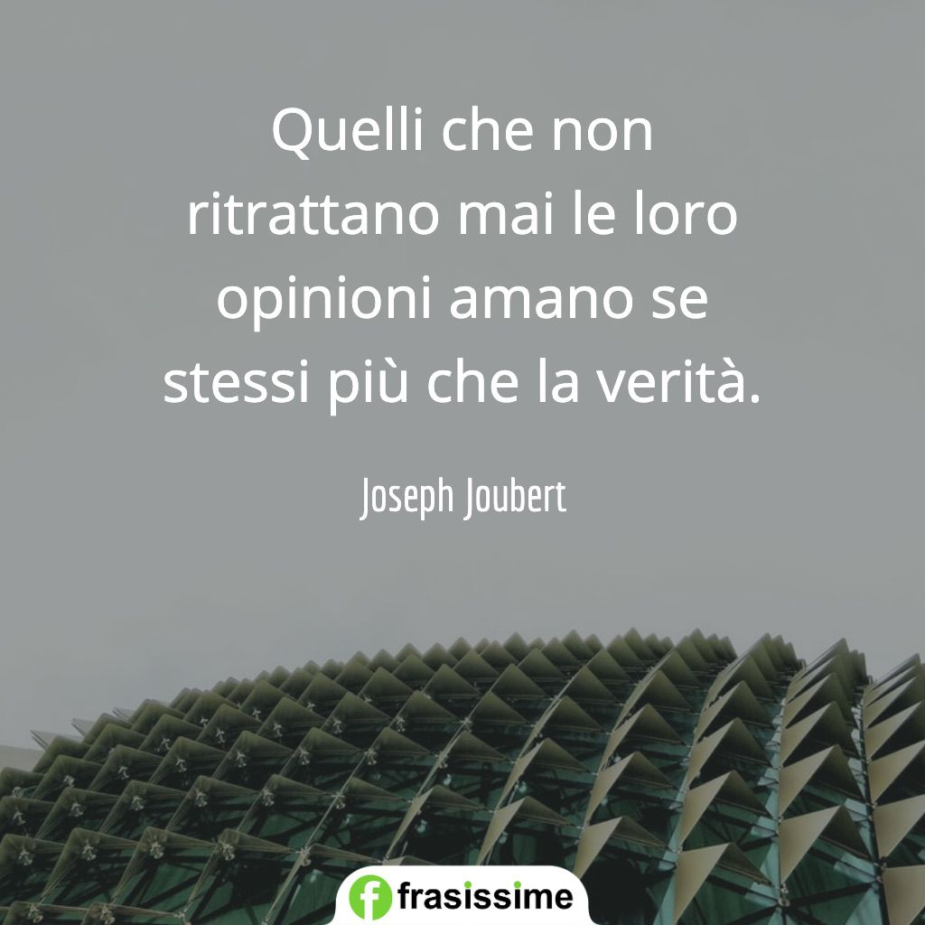 frasi coerenza non ritrattano opinioni amano se stessi verita joubert