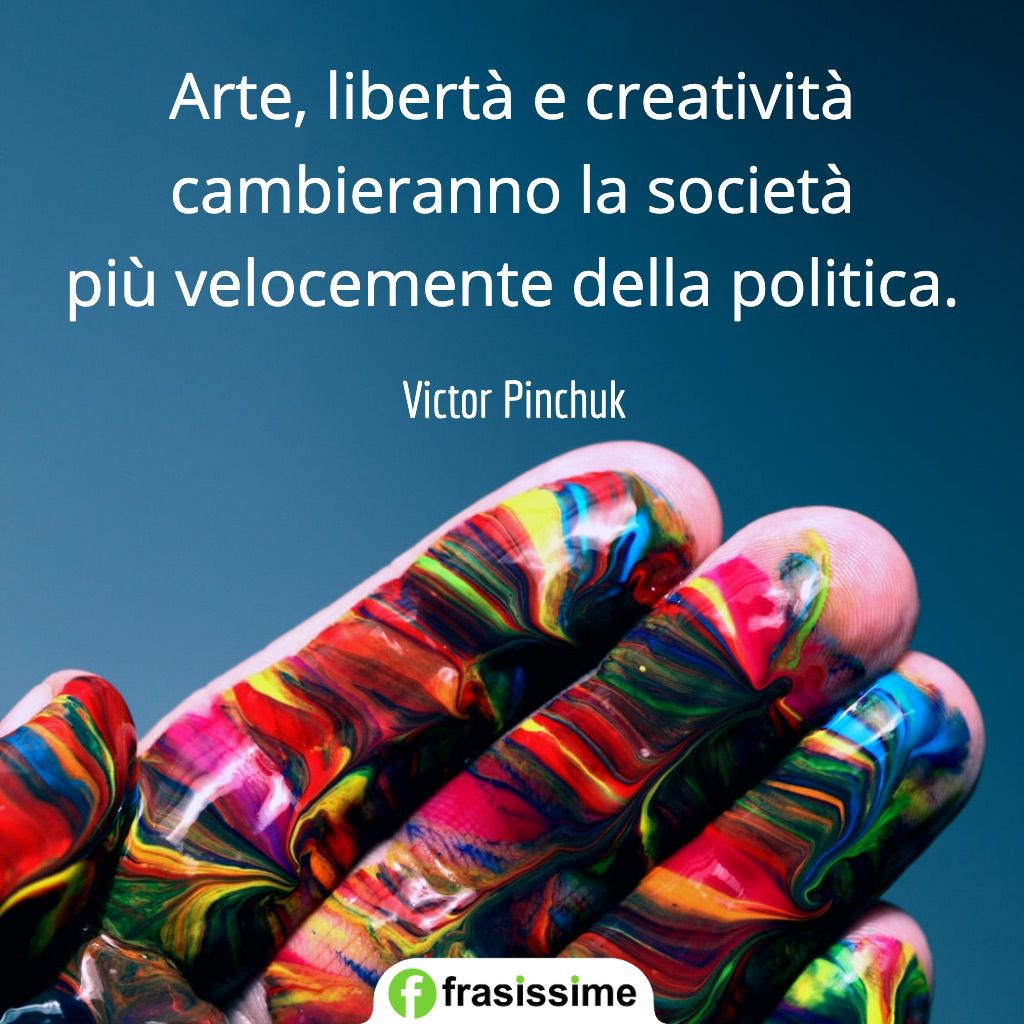frasi curiosita arte liberta creativita politica pinchuk