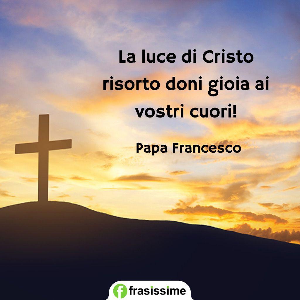 frasi per cresima luce di cristo gioia cuori papa francesco
