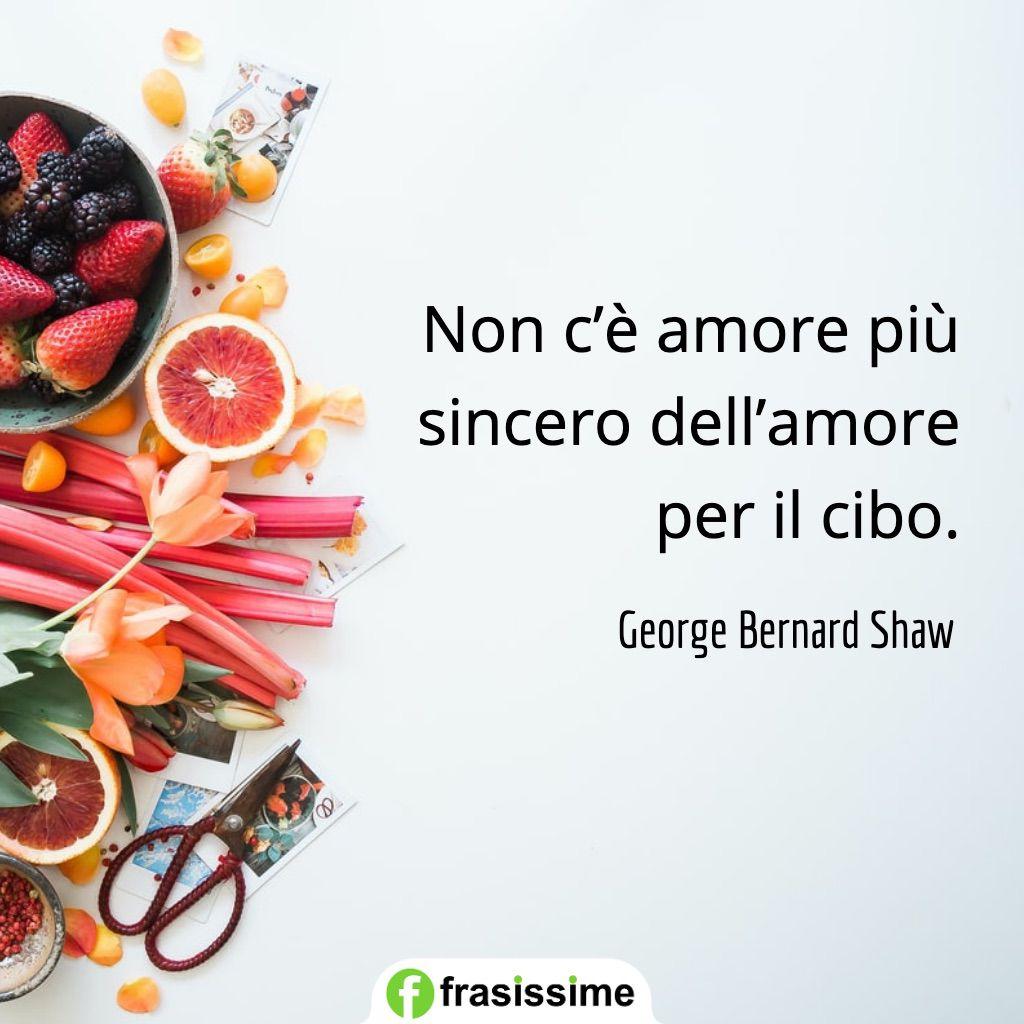 frasi sul cuore amore sincero cibo bernard shaw