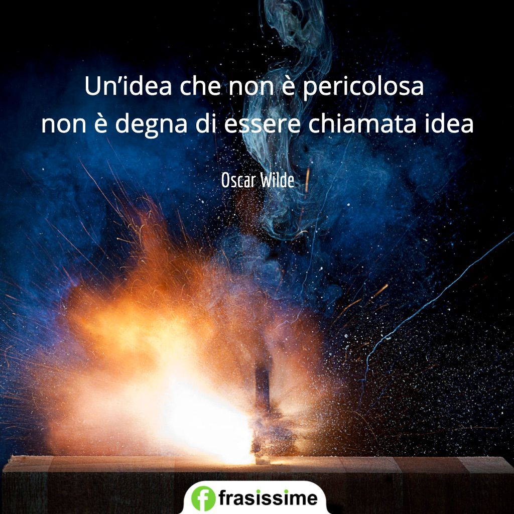 frasi passioni idea non pericolosa chiamata idea wilde