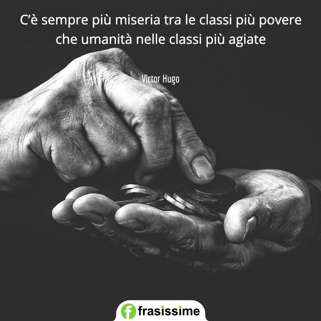 frasi poverta miseria classi povere agiate hugo