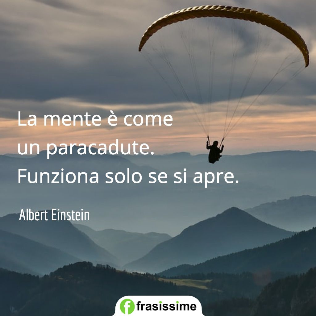 frasi einstein mente come paracadute funziona si apre