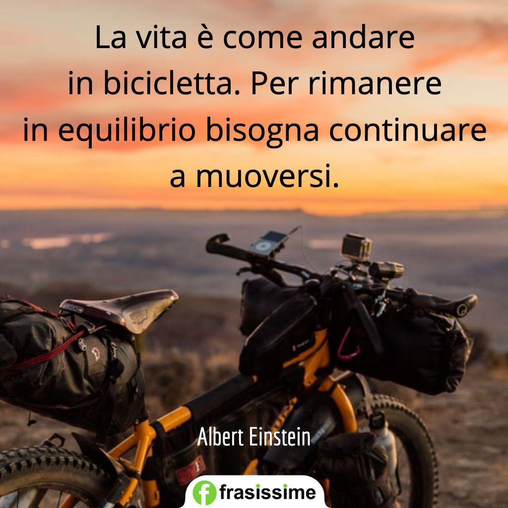 frasi einstein vita come andare bicicletta continuare muoversi