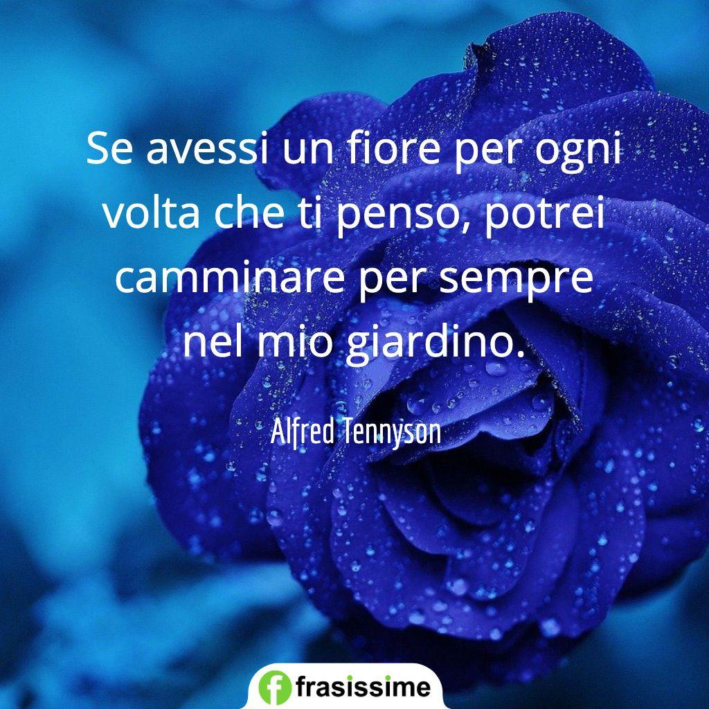 aforismario amore se avessi fiore camminare giardino tennyson