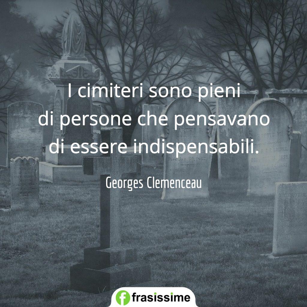 frasi cimiteri pieni persone indispensabili clemenceau
