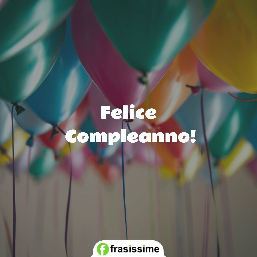 frasi felice compleanno