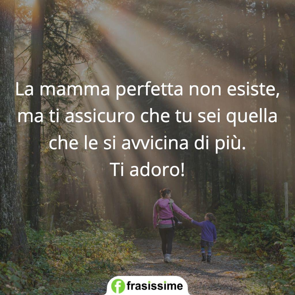 frasi mamma perfetta avvicina adoro