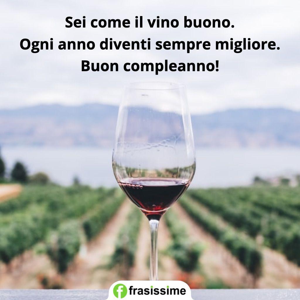 frasi sei come vino buono diventi migliore